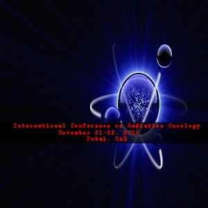 International Conference on Radiation Oncology, November 21-22, 2016, Dubai UAE