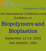 3rd International Conference and Exhibition on Biopolymers and Bioplastics - Biopolymers and Bioplastics-2016, 2016 September, 12-14 at San Antonio, USA