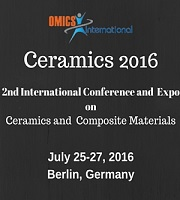 2nd International Conference and Expo on Ceramics and Composite Materials - Ceramics 2016 during July 25-27, 2016 Berlin, Germany