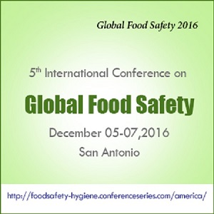 International Conference on Global Food Safety 2016, December 05- 07 2016, San Antonio, USA