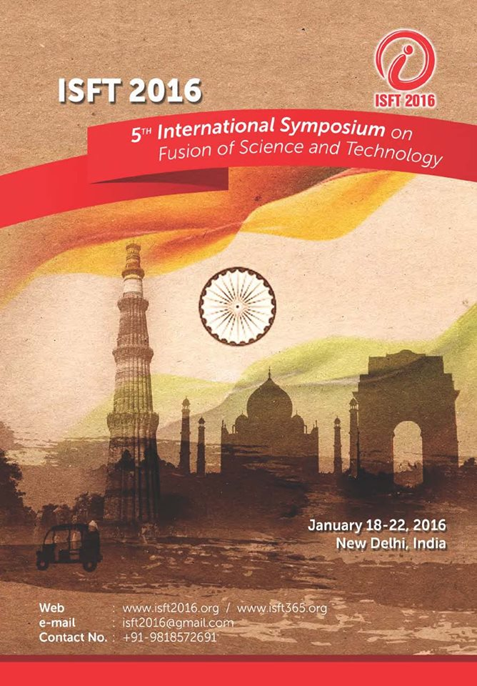 ISFT 2016-International Symposium on Fusion of Science and Technology, January 18-22 2015, New Delhi India