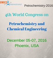4th World Congress on Petrochemistry and Chemical Engineering during 2016, December, 5-7 at Atlanta, US